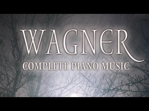 Wagner: Complete Piano Music (Full Album)