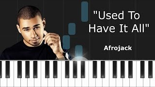 "Afrojack - ""Used To Have It All"" Piano Tutorial - Chords - How To Play - Cover"