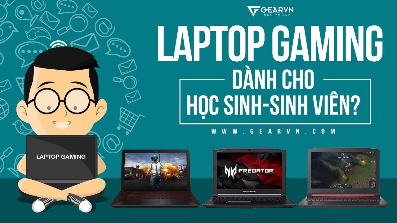 Laptop chơi Game nào tốt nhất dành cho sinh viên?