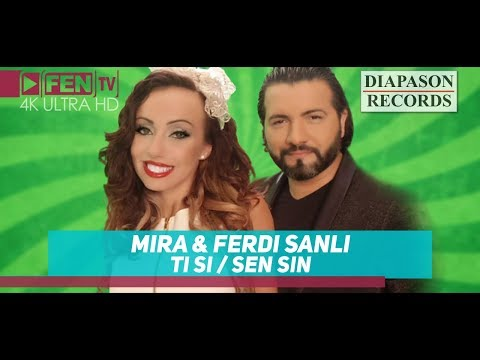 MIRA & FERDI SANLI - Ti si / Sen Sin // МИРА & FERDI SANLI - Tи си  / Sen Sin