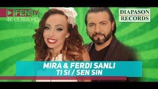 Mira Ferdi Sanli Ti si Sen Sin МИРА FERDI SANLI - Tи си Sen Sin.mp3