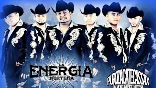 """La Energia Norteña""""Si Me Recuerdas""""((© 2013 AZTECA RECORDS))"""