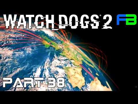 Watch Dogs 2: Part 38 - Hack the World!