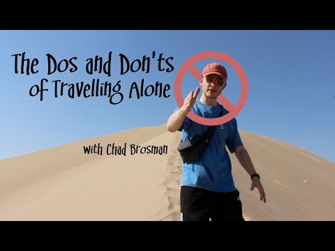 The Dos and Don'ts of Travelling Alone (with Chad Brosman)