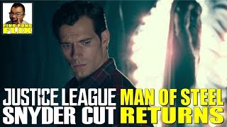 MAN OF STEEL FINALLY RETURNS – JUSTICE LEAGUE SNYDER CUT DELETED SCENE THOUGHTS!