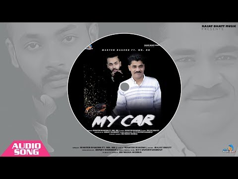 MY CAR | MASTER RAKESH FT. MR. RB (Full Song) Latest Punjabi Songs 2017 | Transformers