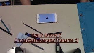 Apple Iphone 6 Displayglasreperatur [Variante 5]