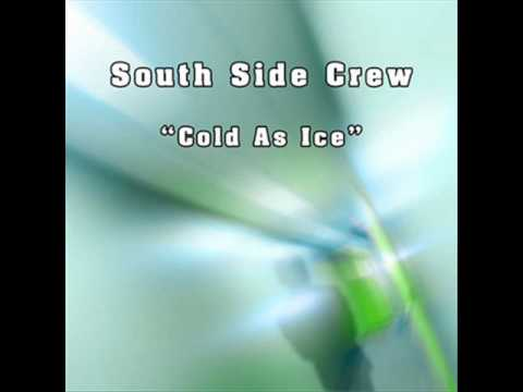 SOUTH SIDE CREW - COLD AS ICE