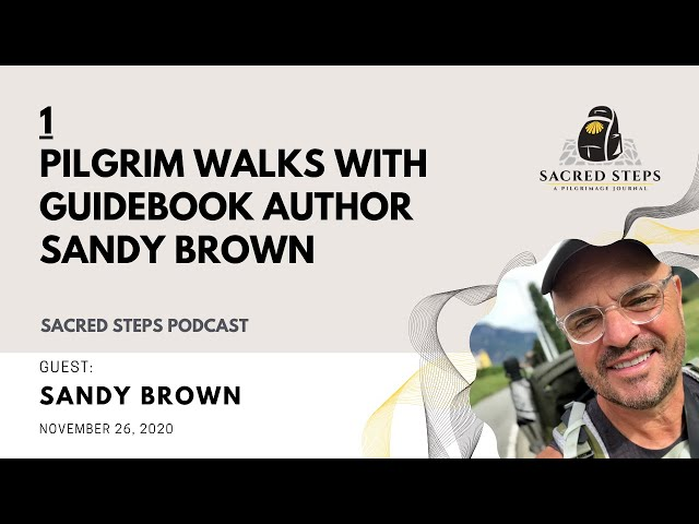 1: Interview with Camino Pilgrim & Author Sandy Brown