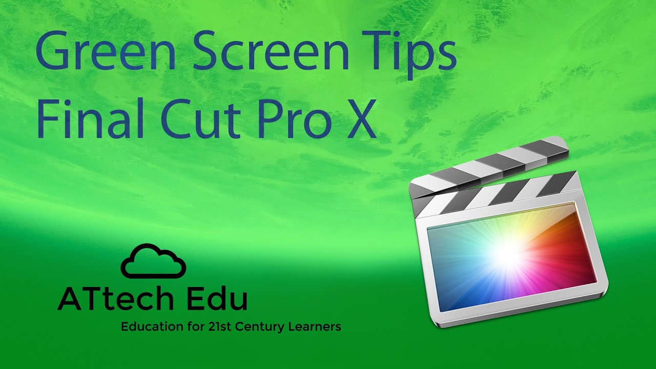 How To Use Green Screen With Final Cut Pro X Chroma Key Fcp Special Effects In Final Cut Pro X Youtube
