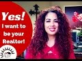 YES! I Want to be Your Realtor!