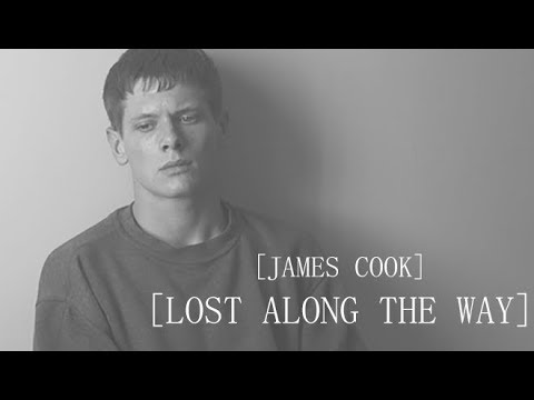 James Cook || Lost Along The Way