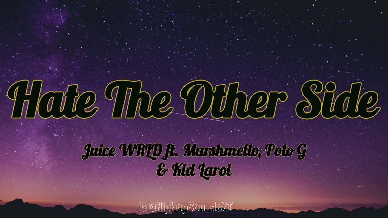 Juice WRLD ft. Marshmello, Polo G & Kid Laroi - Hate The Other Side (Lyrics)