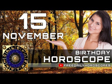 November 15 - Birthday Horoscope Personality