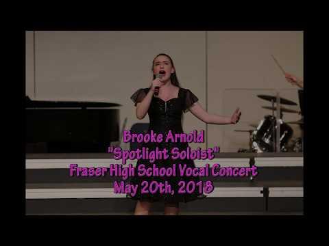 Brooke Arnold -Spotlight Soloist - Fraser High School  Vocal Concert 2018