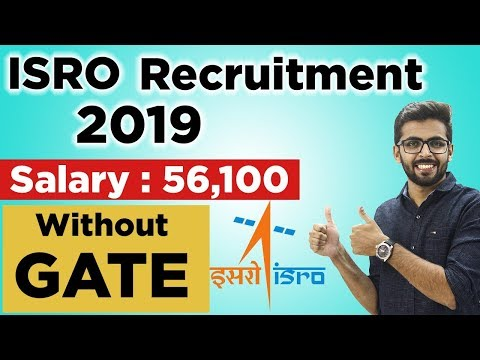 ISRO Recruitment 2019 | WITHOUT GATE SALARY ₹ 56,100😮😮 | FINAL YEAR STUDENTS can APPLY