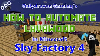 Minecraft - Sky Factory 4 - How to Automate Making Lavawood