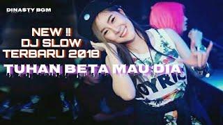 NEW DJ SLOW 🎧 TERBARU 2018 🎧 TUHAN BETA MAU DIA 🎵
