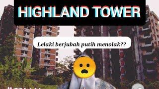 Highland Tower [2 lelaki berjubah putih??]#SERAM