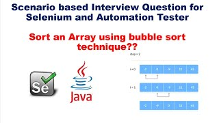 Scenario based Automation Interview Question | Sort an array using BubbleSort technique