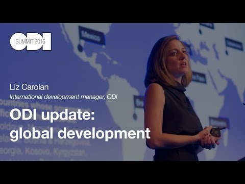 ODI update: global development: Liz Carolan - ODI Summit 2015