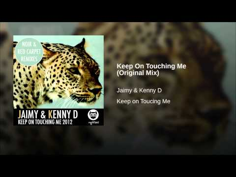 Keep On Touching Me (Original Mix)