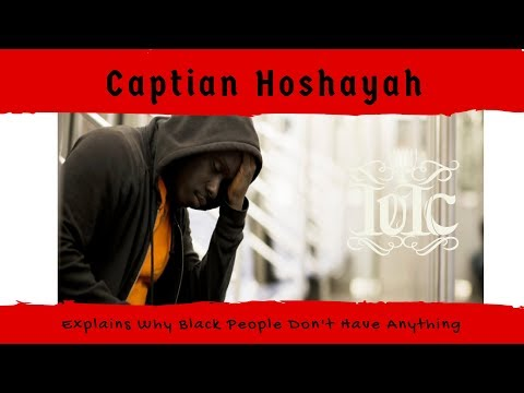 The Israelites:  Captain Hoshayah Explains Why Black People Don't Own Anything