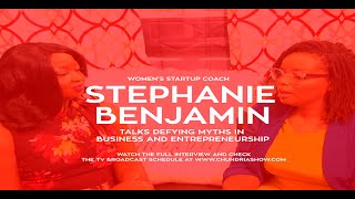 Women's Startup Coach Stephanie Benjamin Talks Defying Myths In Business & Entrepreneurship.
