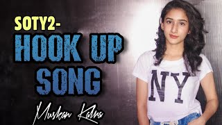 Hook Up Song - SOTY2 | Tiger Shoff | Alia Bhatt | Muskan Kalra Choreography