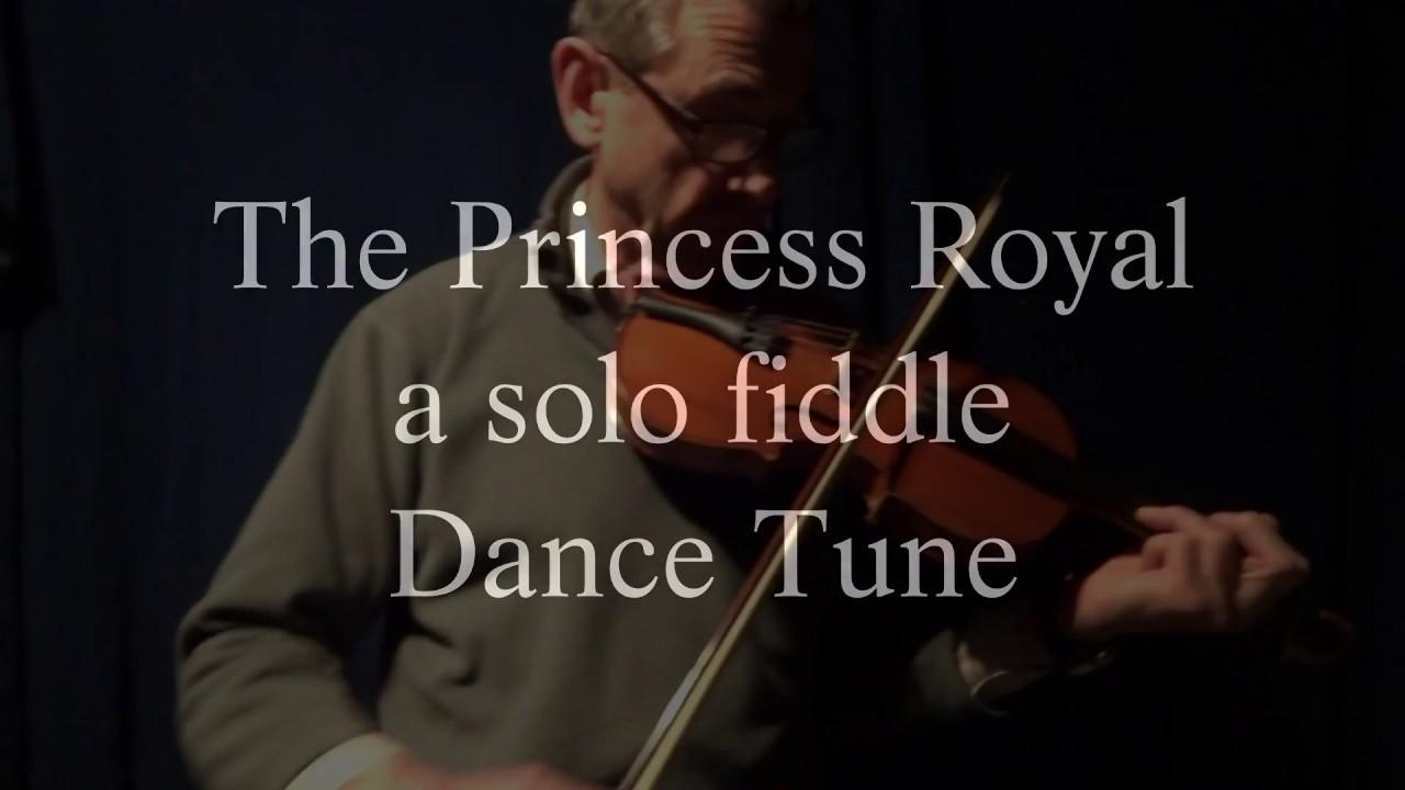 Princess Royal - A solo fiddle dance tune