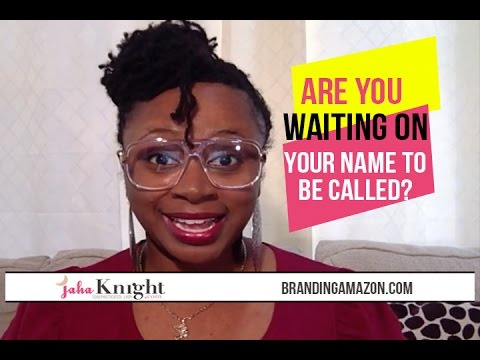 Are You Waiting For Your Name To Be Called?