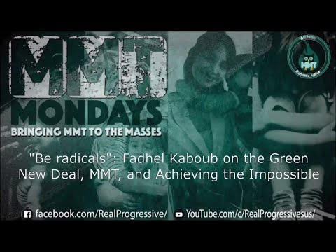 """Be Radicals"": Fadhel Kaboub on the Green New Deal, MMT, and Achieving the Impossible"