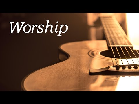 Worship Guitar - 1 Hour - Hymns of Worship  on Acoustic Guitar