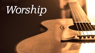 Worship Guitar - 1 Hour - Instrumental Hymns of Worship on Acoustic Guitar