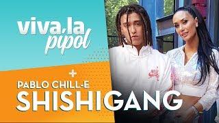 ¡LA SHISHIGANG! Pablo Chill-E revolucionó Viva la Pipol