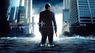 Inception (Junkie XL Remix) by Hans Zimmer