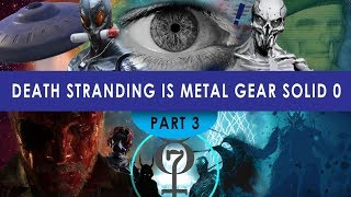 Death Stranding is MGS0 Theory [PART 3] Project Mercury, J, HELL, The Afterlife, Aliens, Colonel AI