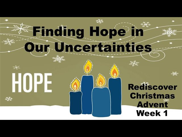 Finding Hope in Our Uncertainties (11/29/2020)