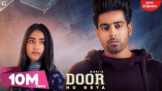 Door Ho Geya : Guri, Tanya (Official Song) Kartar Cheema | Latest Punjabi Songs 2019