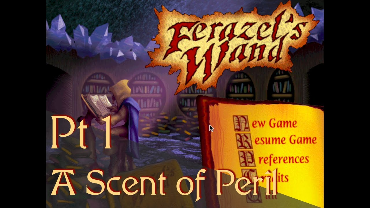 Let's Play Ferazel's Wand! Part 1: A Scent of Peril