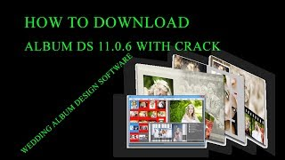 How to download wedding design software album Ds 11 0 6 by Lucky Studio