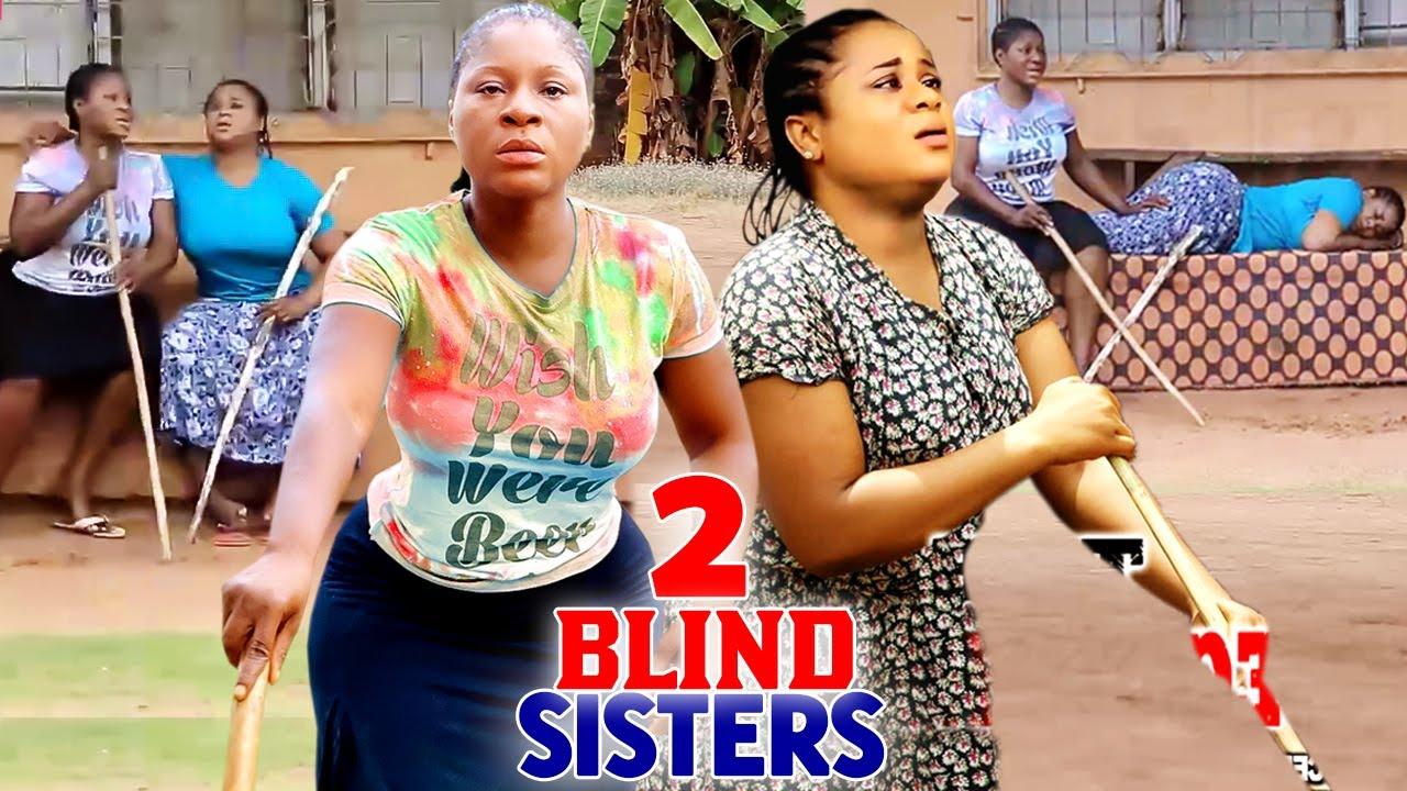 Download 2 BLIND SISTERS COMPLETE MOVIE (DESTINY ETIKO/UJU OKOLI) - 2021 LATEST NIGERIAN MOVIE