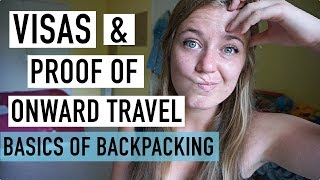 APPLYING FOR VISAS AND PROOF OF ONWARD TRAVEL!? | BASICS OF BACKPACKING #4