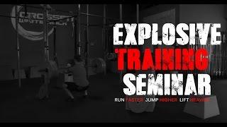 The Explosive Training Seminar: Run Faster, Jump Higher, Lift Heavier