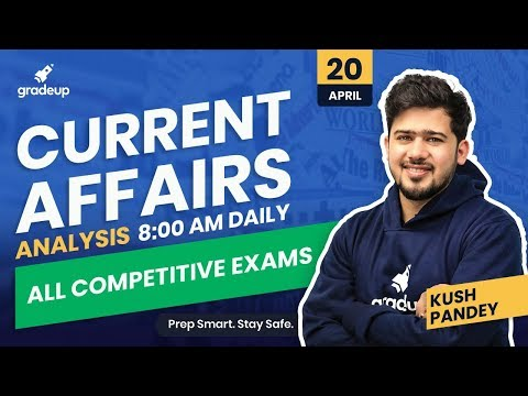 current-affairs-analysis-by-kush-pandey-for-all-bank-exams-|-20-april-2020-|-gradeup