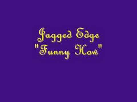 """Jagged Edge """"Funny How"""""""