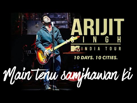 Main tenu samjhawan ki |ARIJIT SINGH LIVE at Chandigarh EXHIBITION GROUND sector 34 | Mtv india tour