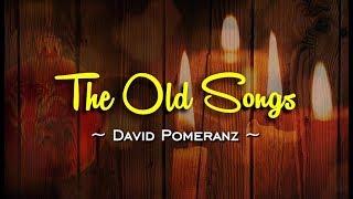 The Old Songs - David Pomeranz (KARAOKE VERSION)