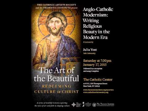 Julia Yost:  Anglo-Catholic Modernism - Writing Religious Beauty in the Modern Era