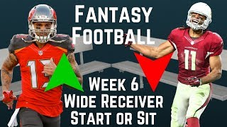 Fantasy Football - Week 6 Wide Receiver Start or Sit